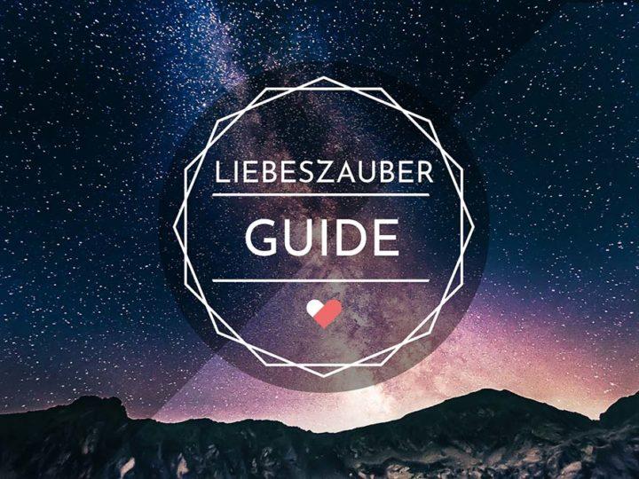 Liebeszauber – Der ultimative Guide zu allen Fragen